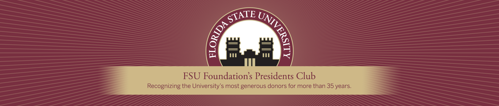 FSU Foundation's Presidents Club - Recognizing the University's most generous donors for more than 35 years.