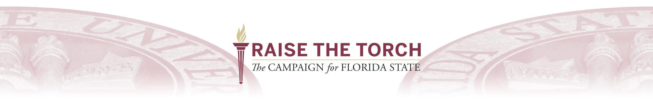 Raise The Torch: The Campaign for Florida State logo in front of two faded FSU seals