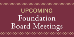 Upcoming Foundation Meetings